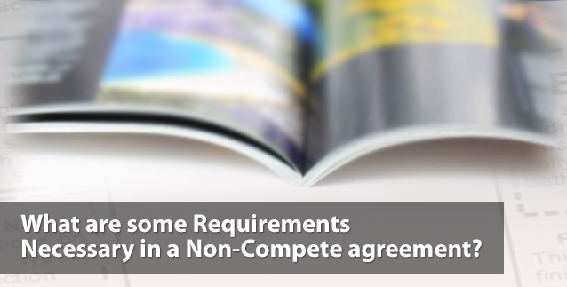 Requirements in a Non-Compete Agreement